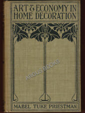 1908 Mabel Tuke Priestman ART & ECONOMY IN HOME DECORATION First Edition NICE