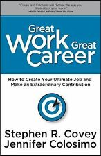 Great Work, Great Career: How to Create Your Ultimate Job and Make a -exlibrary-