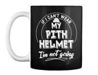 Funny Pith Helmet For Headwear Enthusiast - If I Can't Wear My Gift Coffee Mug