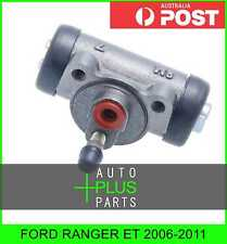 Fits FORD RANGER ET 2006-2011 - Rear Brake Cylinder