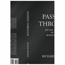 Passing Through : My Life As a Part of Boysen Family by Richard Boysen (2013,...