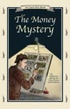 The Money Mystery: The Hidden Force Affecting Your Career, Business, and Investm