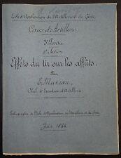 CEN MUZEAU:  Cours d'Artillerie - Effets du tir sur les affûts  / 1884
