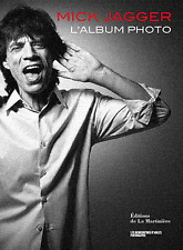 Mick Jagger ; L'album Photo - Francois Hebel ; Umberto Mischi