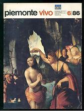 PIEMONTE VIVO 6 1986 RASSEGNA PERIODICA DI ECONOMIA ARTE LETTERATURA E COSTUMI