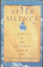 After Silence: Rape and my Journey Back : Nancy Venable Raine