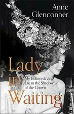 Lady in Waiting: My Extraordinary Life in the Shadow of th... by Anne Glenconner