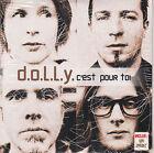 CD CARTONNE CARDSLEEVE 2T DOLLY (D.O.L.L.Y.) C'EST POUR TOI DE 2002 NEUF SCELLE