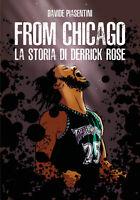From Chicago. La storia di Derrick Rose - Davide Piasentini,  2019,  Youcanprint