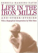 Life in the Iron Mills and Other Stories by Rebecca Harding Davis (1993, Paperba