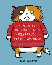 Some Very Interesting Cats Perhaps You Weren't Aware Of - Hardcover Book