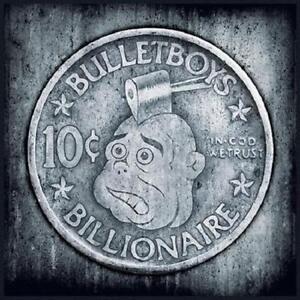 BULLETBOYS = 10c Billionaire = CD = HARD ROCK HEAVY METAL !!