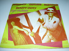 "Johnny Guitar Watson - Booty Oooty / Jet Plane * 7"" VINYL HOLLAND 1980 *"