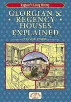 Georgian and Regency Houses Explained, Paperback by Yorke, Trevor, Brand New,...