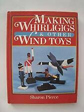 Making Whirligigs and Other Wind Toys Sharon Pierce