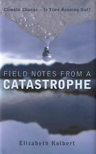 Field Notes from a Catastrophe: Climate Change - Is Time Running Out?,Elizabeth