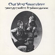 New: MCCANDLESS,JAMES / MACARUS,JULIA: Out West Somewhere  Audio CD