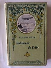 ROBINSONS DE L'AIR 1929 CAPITAINE DANRIT