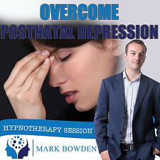 OVERCOME POSTNATAL DEPRESSION HYPNOSIS CD -Mark Bowden Hypnotherapy