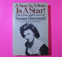 A Star is a Star is a Star by C Andersen 1980 1st Edit. Biography Susan Hayward