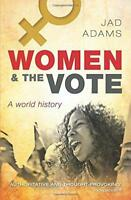 Women and the Vote: A World History by Adams, Jad Paperback Book 97801987068