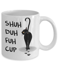 Shuh Duh Fuh Cup Black Cat Coffee Mug 11 oz I Do What I Want Funny Cat Lovers
