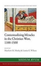 Contextualizing Miracles in the Christian West, 1100-1500: New Hi 9780907570240