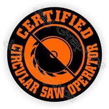 Circular Saw Operator Funny Hard Hat Sticker | Decal Label Helmet Carpenter