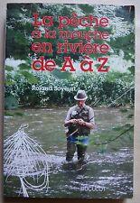 #) la pêche à la mouche en rivière de A à Z - Roland Soyeurt