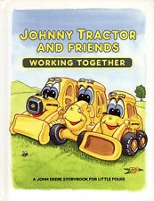 JOHNNY TRACTOR AND FRIENDS: Working Together – A John Deere Storybook Hcvr