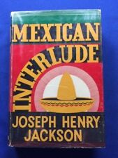 MEXICAN INTERLUDE - FIRST EDITION INSCRIBED BY JOSEPH HENRY JACKSON