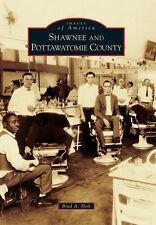 Shawnee and Pottawatomie County [Images of America] [OK] [Arcadia Publishing]