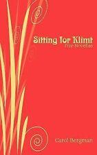 Sitting for Klimt : Five Novellas by Carol Bergman (2006, Paperback)