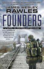 Founders : A Novel of the Coming Collapse by James Wesley Rawles (2013,...
