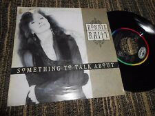 """BONNIE RAITT SOMETHING TO TALK ABOUT/ONE PART BE MY LOVER 7"""" 1991"""