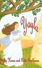 Yayla by Karen & Patti Buchanan (2007, Hardcover)