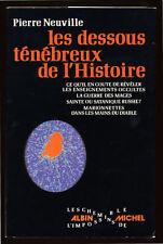PIERRE NEUVILLE, LES DESSOUS TÉNÉBREUX DE L'HISTOIRE