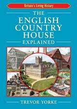 The English Country House Explained by Trevor Yorke (Paperback, 2012)