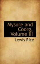 Mysore and Coorg by Lewis Rice (2008, Paperback)