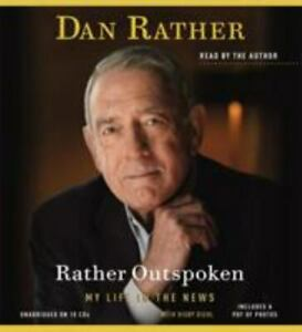 NEW SEALED Rather Outspoken: My Life in the News by Dan Rather CD Audiobook 2012