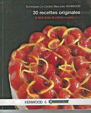 Livre de recette Techniques Le Cordon Bleu avec Kenwood - 30 Recettes Originales