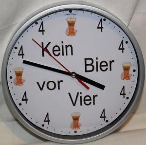 Wanduhr Uhr KEIN BIER VOR VIER 4  Stammtisch Stammkneipe