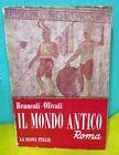 Brancati Olivati IL MONDO ANTICO vol. II Roma - La Nuova Italia 1963