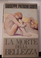 LA MORTE DELLA BELLEZZA G.PATRONI GRIFFI 1995 ED. RARA