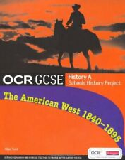 OCR GCSE History A Schools History Project: The American West 1840-95: Student,