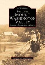 The Lower Mount Washington Valley (NH) (Images of America)