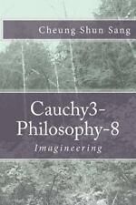 Cauchy3-Philosophy-8 : Imagineering by Cheung Sang (2013, Paperback)
