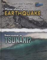 How Does an Earthquake Become a Tsunami? Hardcover Linda Tagliaferro