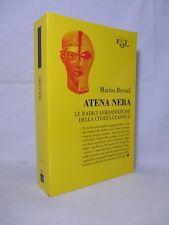 Bernal Martin - Atena nera. Le radici afroasiatiche della civiltà classica -1997