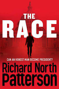 The Race: Can an Honest Man Become President? by Richard North Patterson Book
